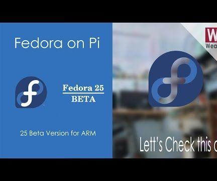 Fedora 25 Beta on Raspberry Pi