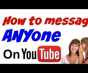 How to Message ANYONE on YouTube!