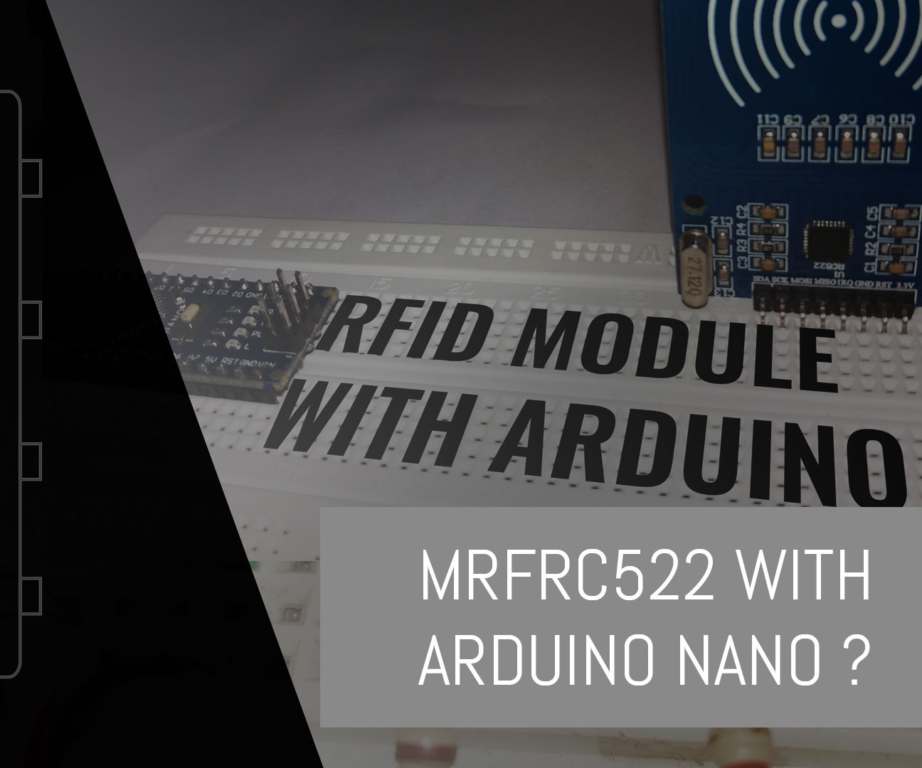 How to Use RFID RC522 With Arduino Nano.