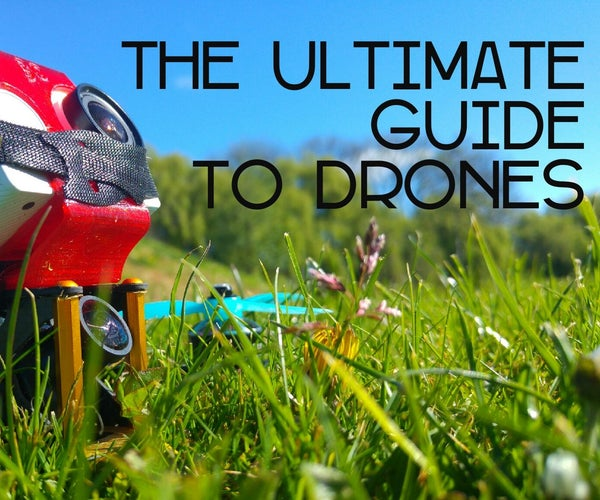 The Ultimate Guide to Drones