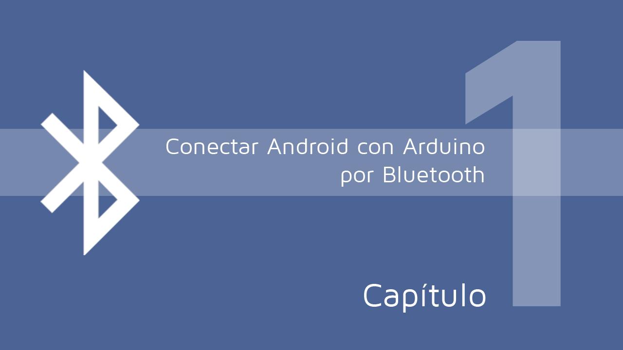 Conectar Android con Arduino por Bluetooth Capitulo 1