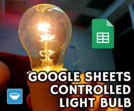 Controlling a Light Bulb With Google Sheets