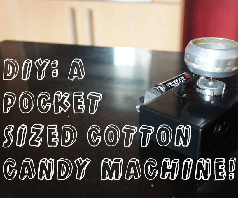 DIY: A Pocket sized Cotton candy machine!