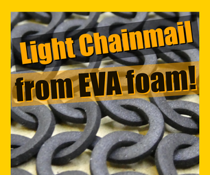 Ultra-Lightweight Chainmail Out of EVA Foam for Your 'For Honor' Cosplay