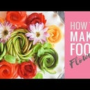 How to Make Food Flowers