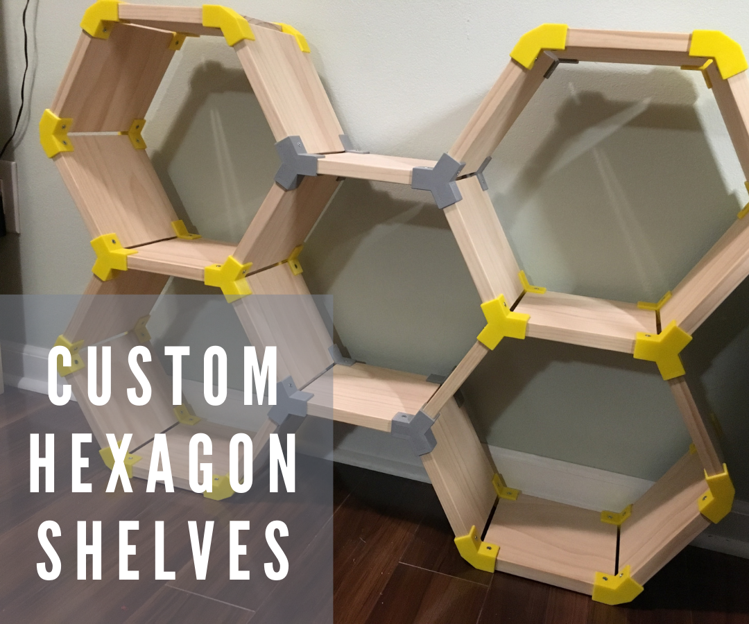 Custom Hexagon Shelves Using 3D Printing