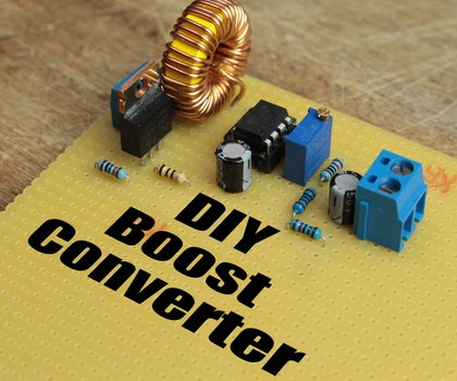 DIY Boost Converter    How to Step Up DC Voltage Efficiently