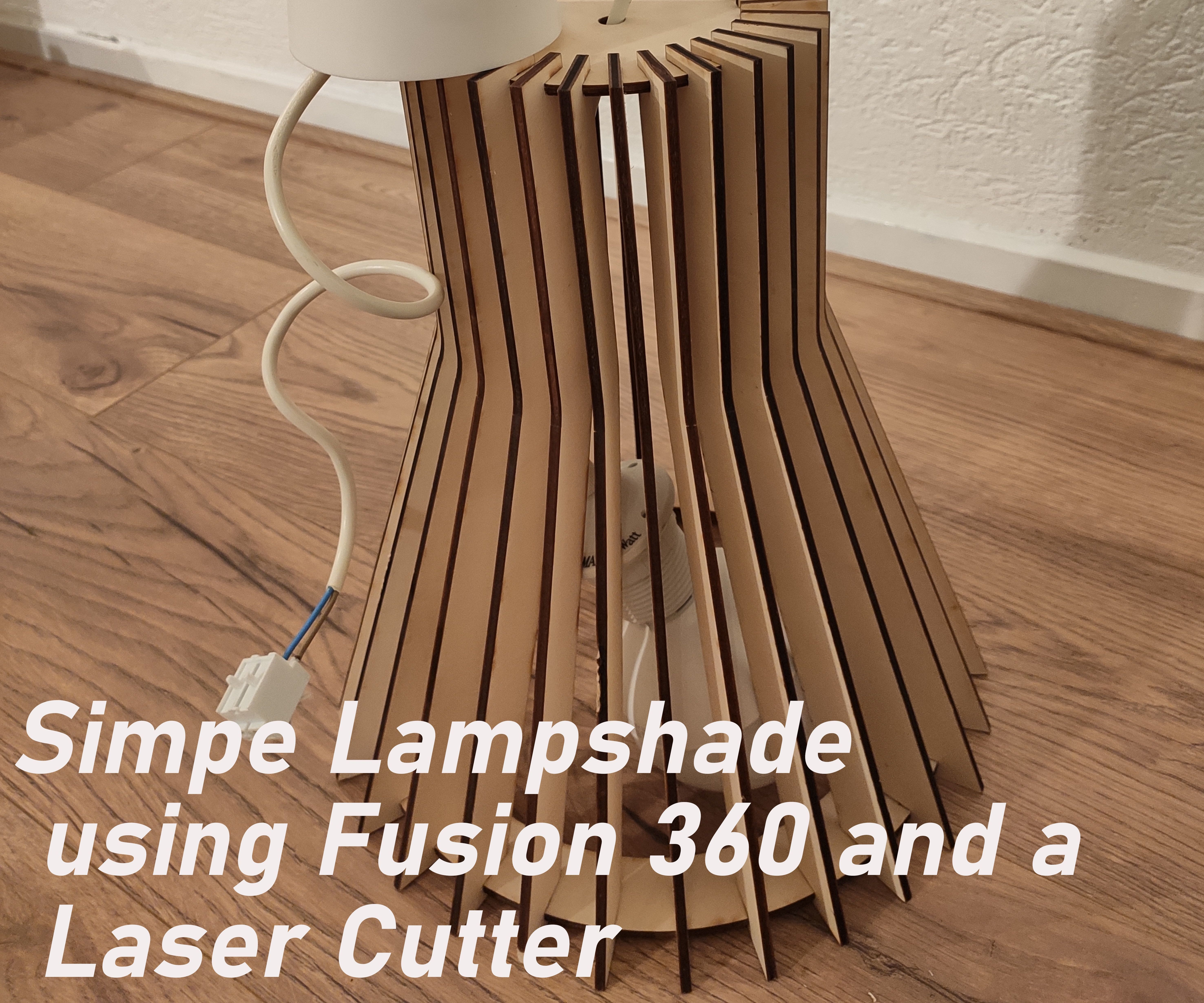 Easy Lampshade Using Fusion360 and a Laser Cutter