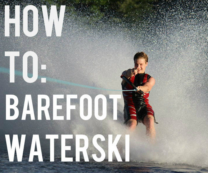 How to Barefoot Waterski