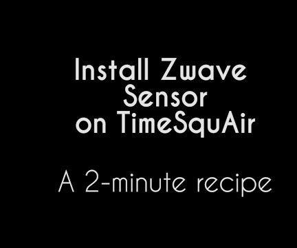 Install Zwave Sensor on TimeSquAir