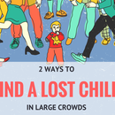 2 TIPS TO QUICKLY FINDING a LOST CHILD IN a CROWD