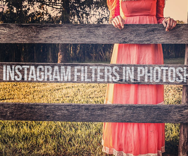 How to Make Instagram Filters in Photoshop
