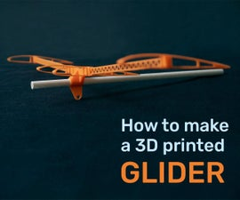How to Make a Simple 3D Printed Glider