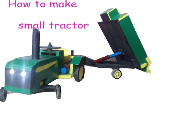 How to Make a Small Tractor