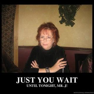 just-you-wait-until-tonight-mr-j-fb61e2.jpg