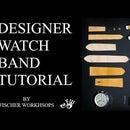 Designer Watch Band Tutorial