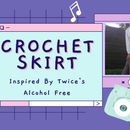 Crochet Skirt Inspired by Twice's Alcohol Free