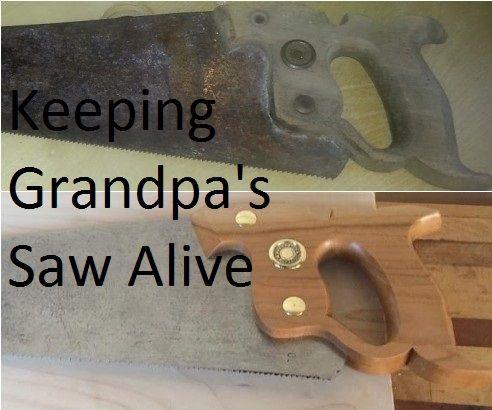 Keeping Grandpa's Saw Alive