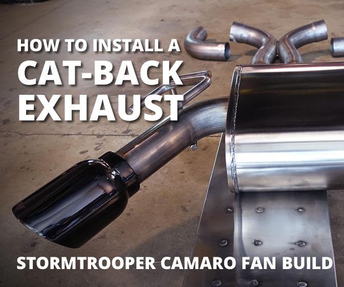 Cat-back Exhaust Install - Stormtrooper Camaro Fan Build