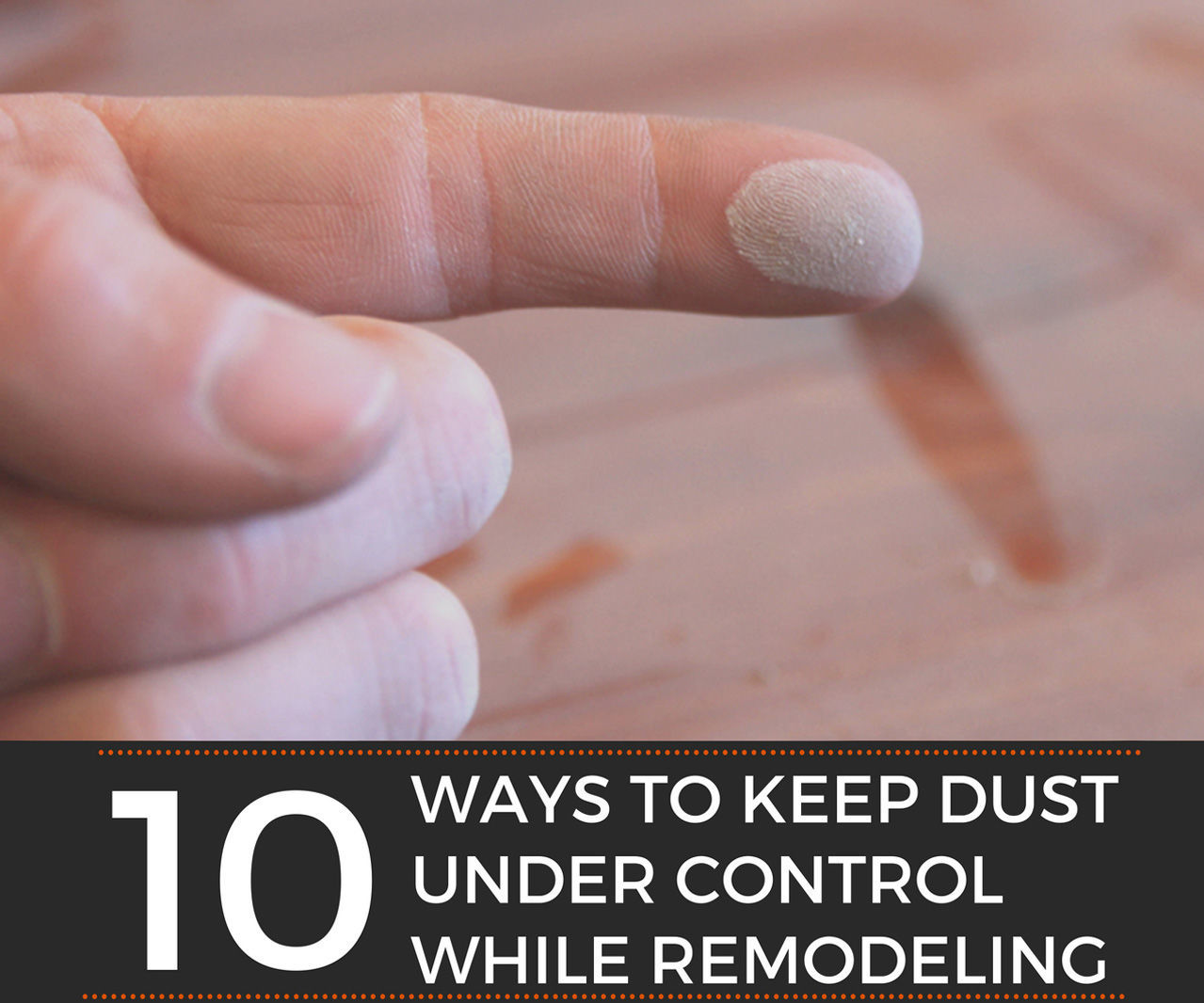 10 Ways to Keep Dust Under Control While Remodeling