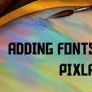 Download and Install Fonts Onto Pixlr for FREE!