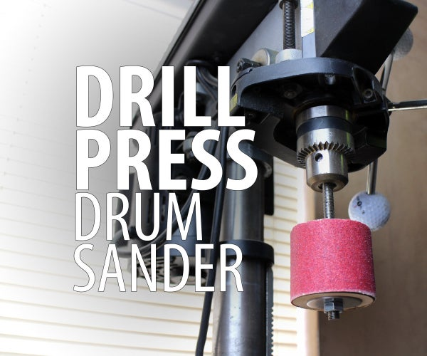 Drill Press Drum Sander