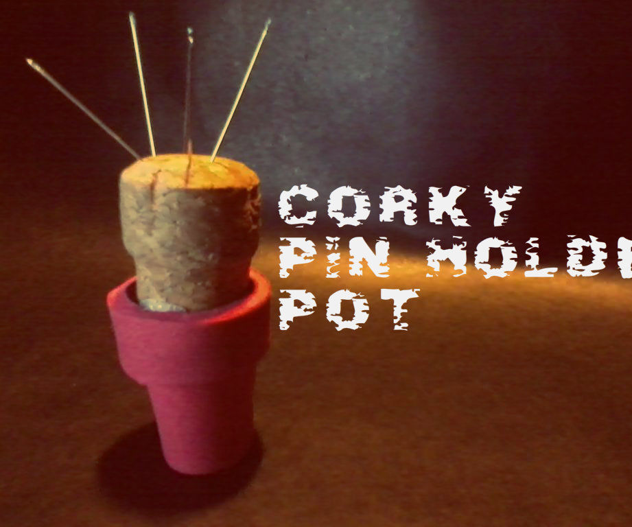 Corky, the pin holder pot