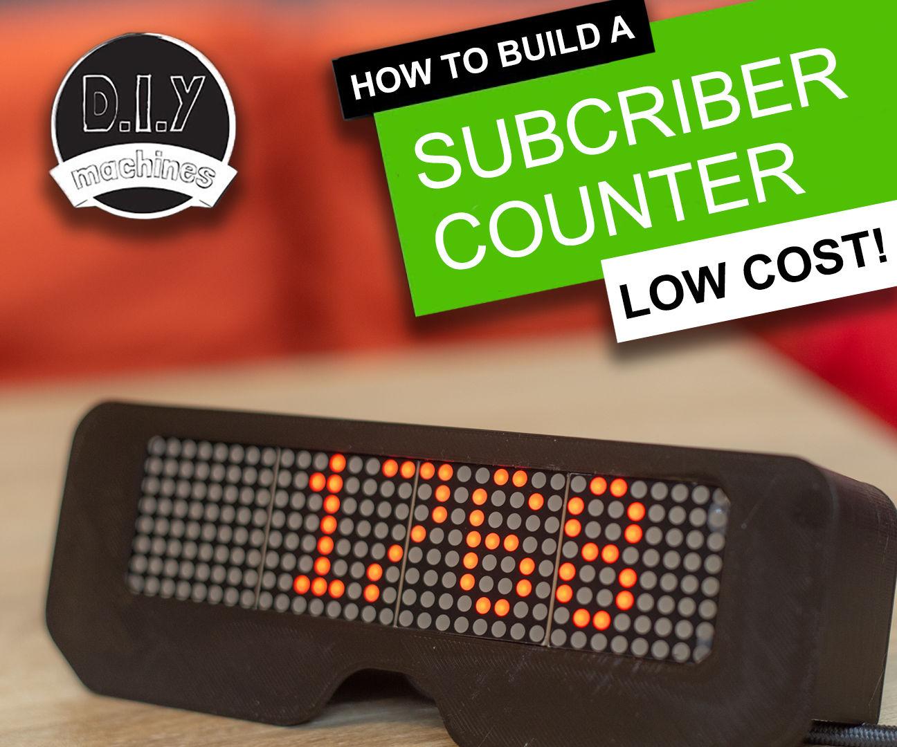 YouTube Subscriber Counter - Solderless, 3D Printable, Wall / Monitor Mountable
