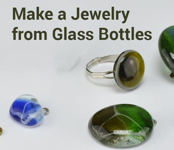 Make Jewelry From Glass Bottles