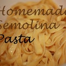 Homemade Semolina Pasta