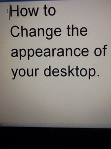 How to Change the Appearance of Your Desktop.