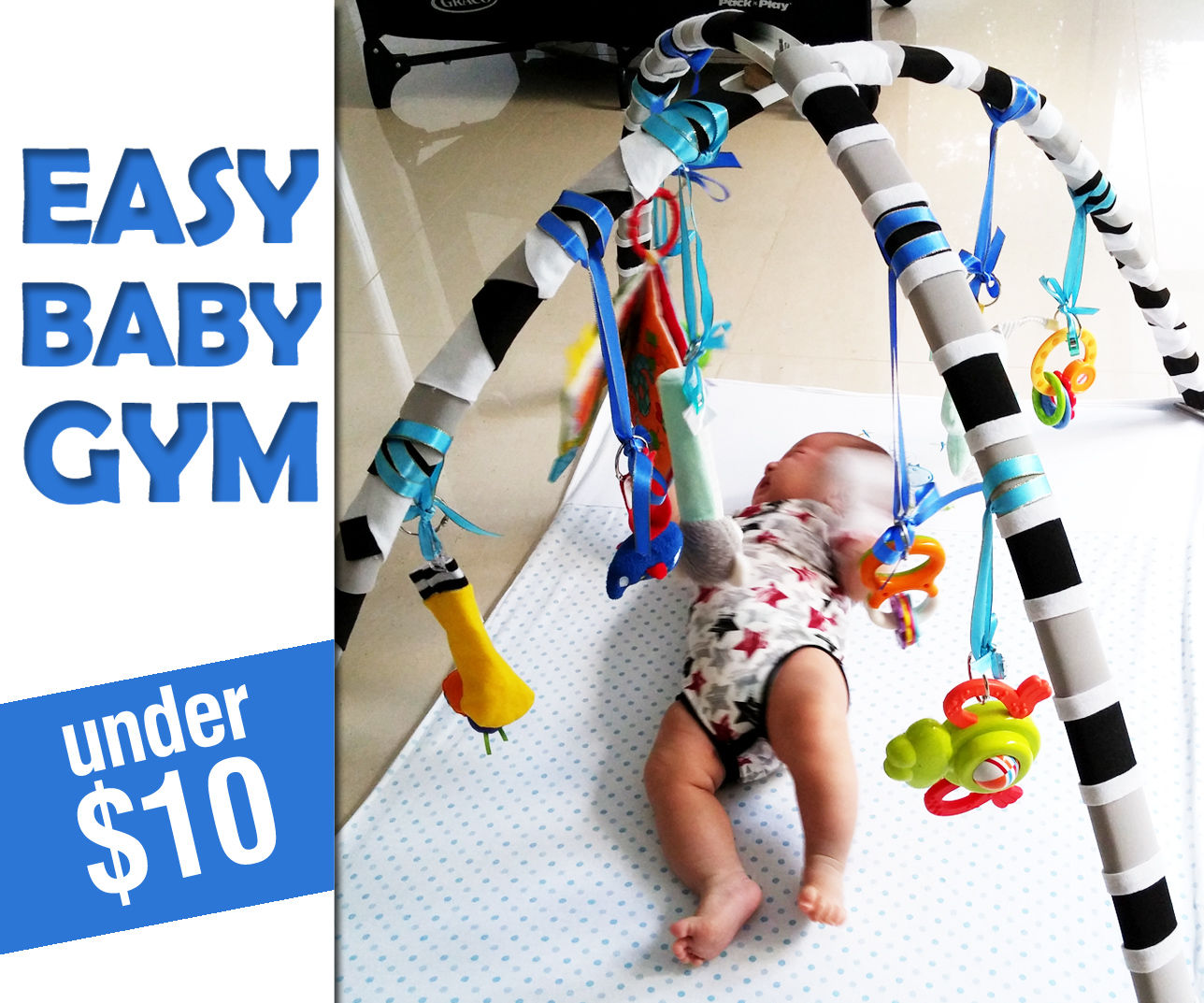 Cheap & Easy Baby Gym - Adjustable Mobile for Play Mats & Cribs