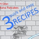 3 Quick and Easy Recipes (Part One)