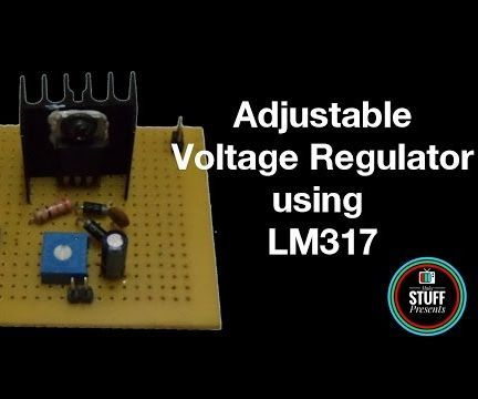 How to Build ADJUSTABLE VOLTAGE REGULATOR Using LM317 With SHORT CIRCUIT PROTECTION