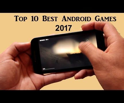 Top 10 Best Android Games 2017