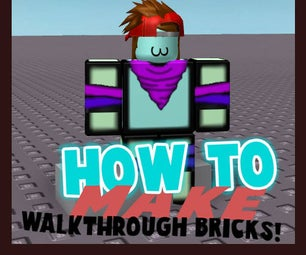 How to Make a Walkthrough Brick in Roblox Studio [UPDATED]