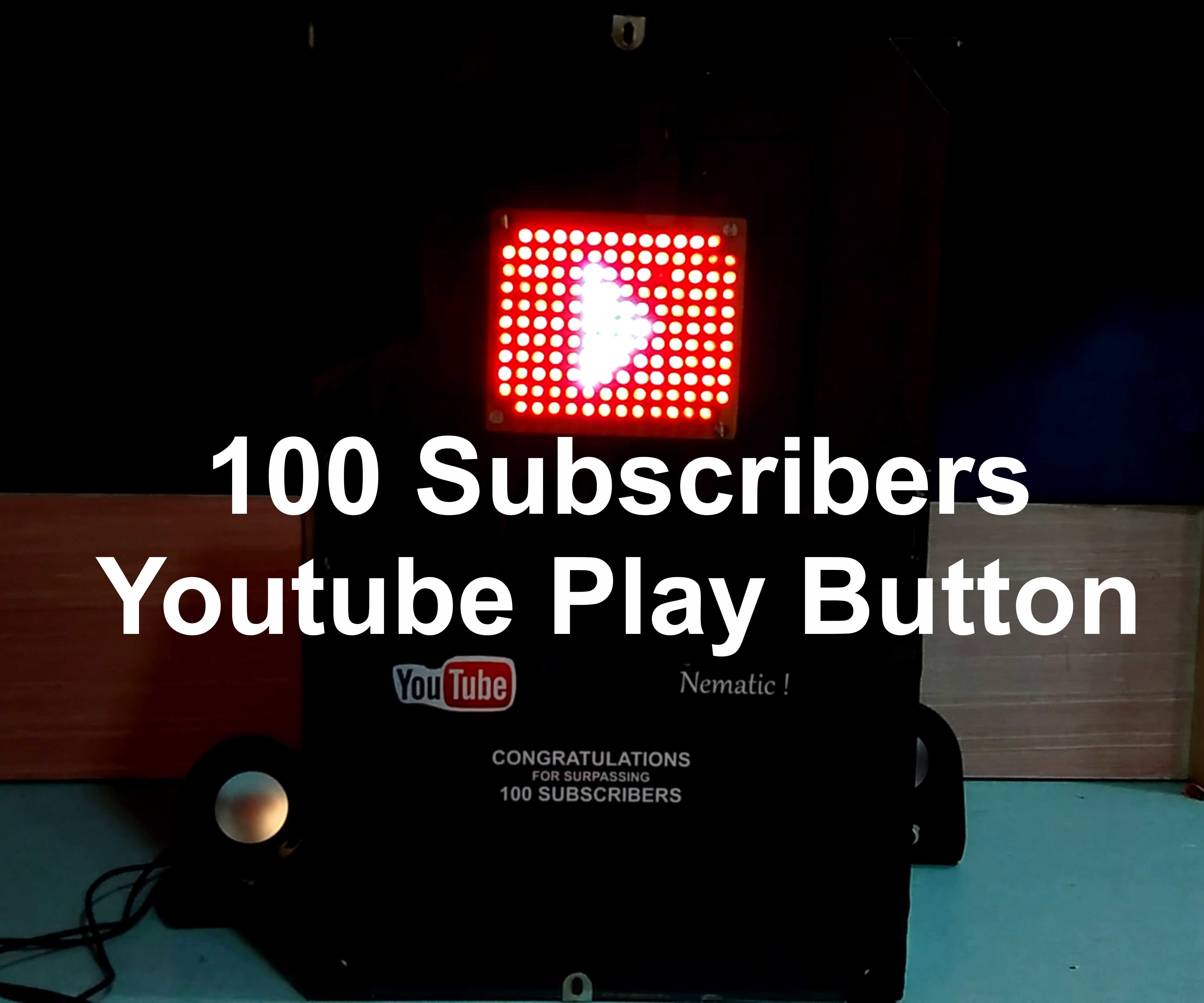 100 Subscribers Youtube Play Button !