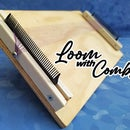 Loom With Combs
