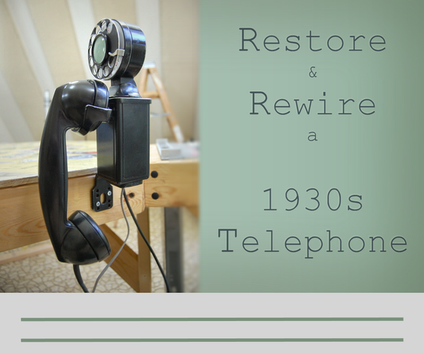 Restore and Rewire a 1930s Telephone
