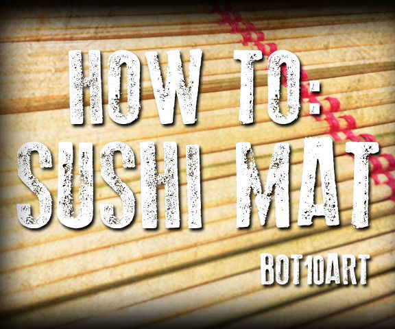 How To: Sushi Mat