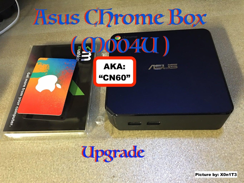 Upgrading the Asus Chromebox CN60 / M004U