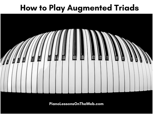 How to Play Augmented Triads on the Piano