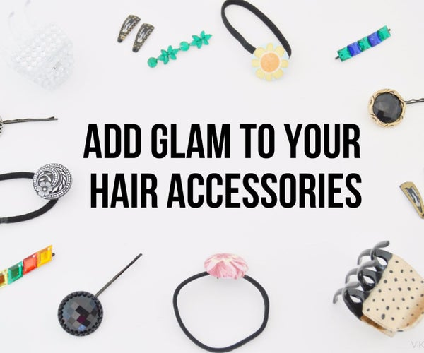 Add Glam to Your Boring Hair Accessories Using Simple DIYS