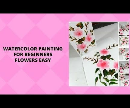 WATERCOLOR PAINTING FOR BEGINNERS FLOWERS EASY