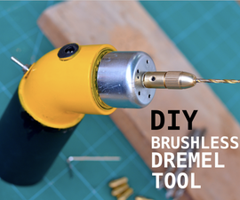 DIY Brushless Dremel Tool