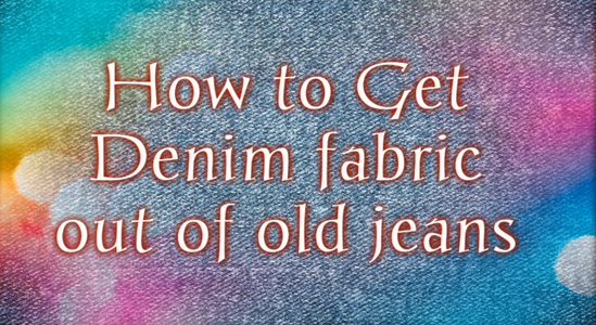How to Get Denim Fabric From Old Jeans