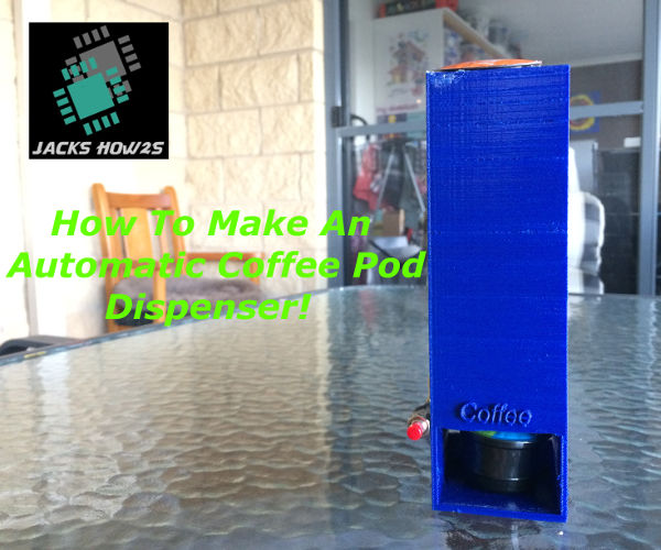 How to Make an Automatic Coffee Pod Dispenser With Arduino