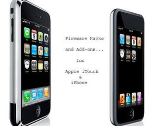 Apple ITouch/iPhone Hacks and Firmware Rollback