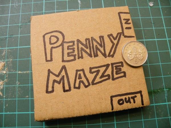 Penny Maze