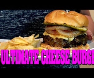 The Ultimate Cheeseburger!